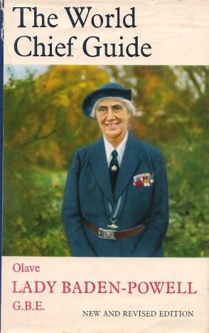 THE WORLD CHIEF GUIDE : Olave Lady: Wade, Eileen K.