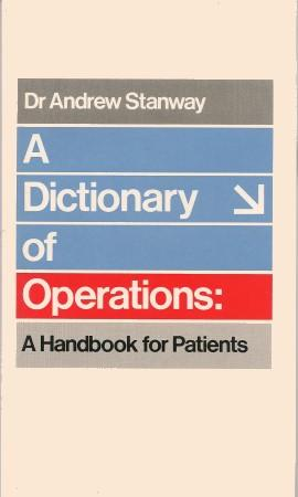 A DICTIONARY OF OPERATIONS : A Handbook for Patients