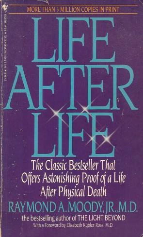 LIFE AFTER LIFE : The Investigation of a Phenomenon - Survival of the Bodily Death