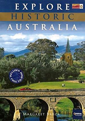 EXPLORE HISTORIC AUSTRALIA : Your Guide to Australia's Fascinating Past (Includes Free CD ROM)