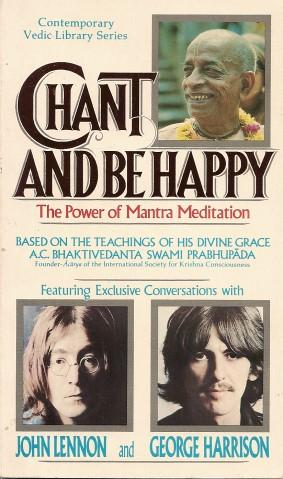 CHANT AND BE HAPPY : The Power: A .C. Bhaktivedanta