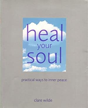 HEAL YOUR SOUL : Practical Ways to Inner Peace