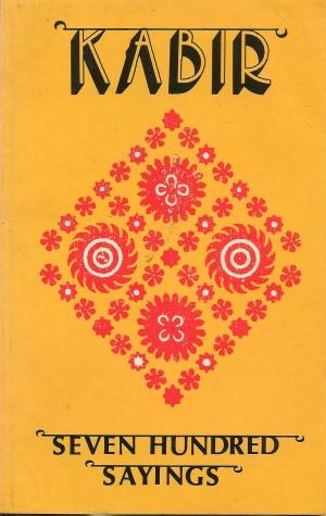 KABIR - Seven Hundred Sayings: Smith, Paul verisons