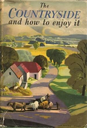 THE COUNTRYSIDE - And How to Enjoy it