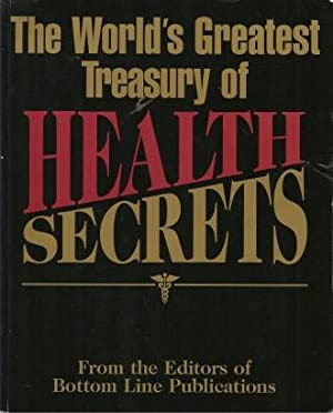 THE WORLD'S GREATEST TREASURY OF HEALTH SECRETS