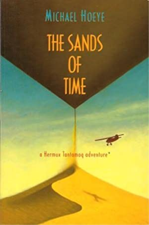 THE SANDS OF TIME : A Hermux Tantamoq Adventure: Hoeye, Michael