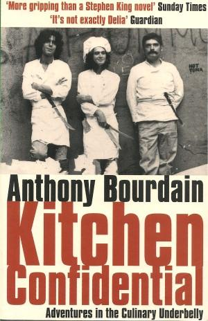 KITCHEN CONFIDENTIAL : Adventures in the Cuklinary: Bourdain, Anthony
