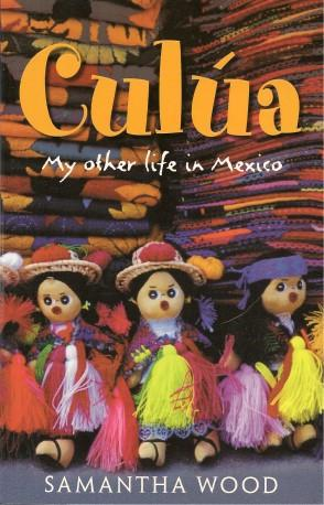 CALUA : My Other Life in Mexico