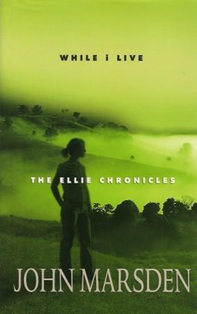 WHILE I LIVE ( The Ellie Chronicles: Marsden, John