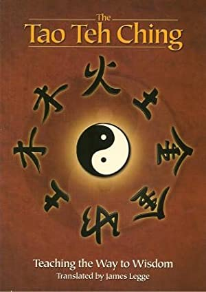 THE TAO TEH CHING : Teaching the Way to Wisdom