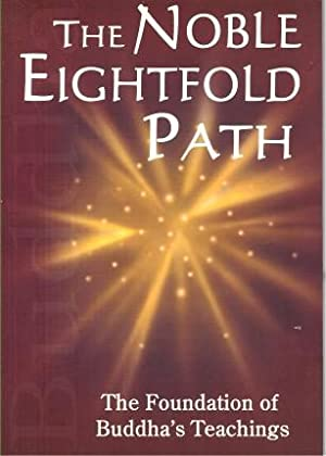 THE NOBLE EIGHTFOLD PATH - The Foundation of Buddha's Teachings