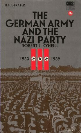 THE GERMAN ARMY AND THE NAZI PARTY: O'Neill, Robert J.
