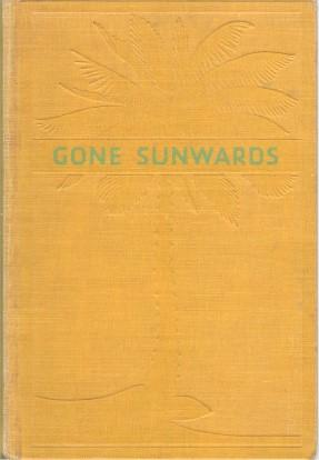 GONE SUNWARDS