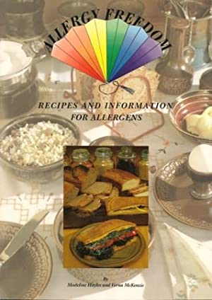 ALLERGY FREEDOM : Recipes and Information for Allergens