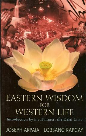 EASTERN WISDOM FOR WESTERN LIFE : Introduction By HH, the Dalai Lama