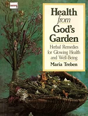 HEALTH FROM GOD'S GARDEN : Herbal Remedies for Glowing Health and Well-Being