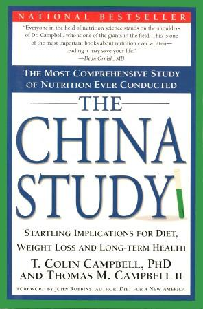 THE CHINA STUDY : Startling Implications for Diet, Weight Loss and Long-Term Health