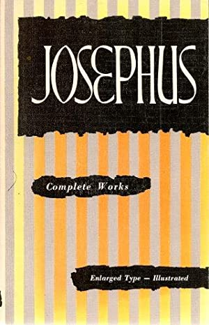 COMPLETE WORKS - Enlarged Type - Illustrated: Josephus, Flavius (