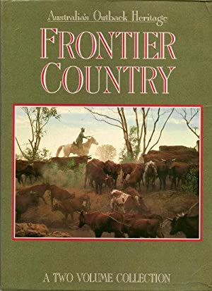 FRONTIER COUNTRY : Australia's Outback Heritage Volumes: Coupe, Sheena (edited
