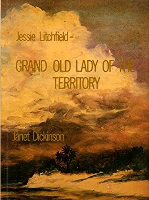 JESSIE LITCHFIELD - GRAND OLD LADY OF: Dickinson, Janet