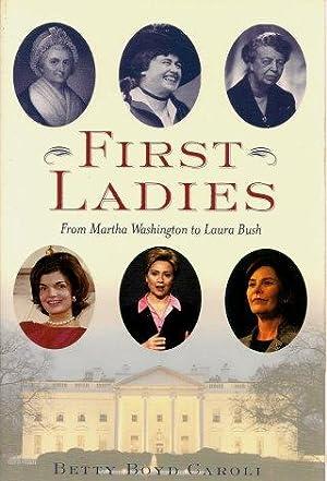 FIRST LADIES : From Martha Washington to: Carroll, Betty Boyd