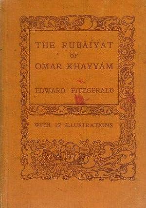 RUBAIYAT OF OMAR KHAYYAM : The Astonomer-Poet: Omar Khayyam; Fitzgerald,