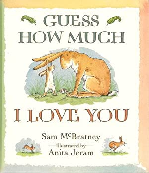 GUESS HOW MUCH - I LOVE YOU: McBratney, Sam