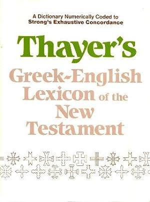 NEW THAYER'S GREEK/ENGLISH LEXICON OF THE NEW: Thayer, Joseph H.