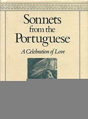 SONNETS FROM THE PORTUGUESE : A Celkebration: Browning, Elizabeth Barrett