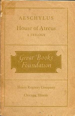 HOUSE OF ATREUS : A Trilogy (Great: Aeschylus