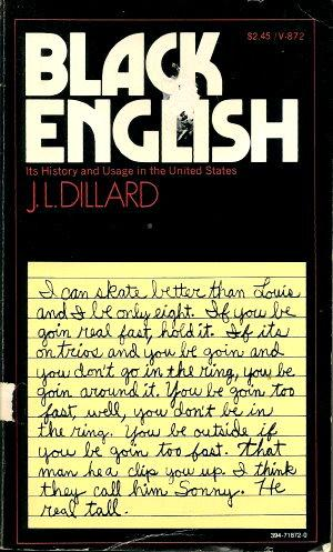 BLACK ENGLISH : Its History and Usage: Dillard, J. L.