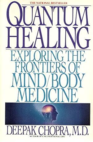 QUANTUM HEALING : Exploring the Frontiers of Mind/Body Medicine