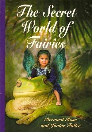 THE SECRET WORLD OF FAIRIES: Fuller, Janine