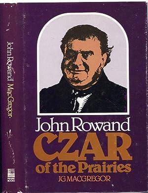 John Rowand, Czar of the Prairies: MacGregor, J. G.