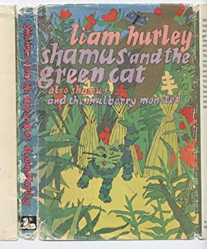Shamus and the Green Cat: Also Shamus: Hurley, Liam; Illustrated