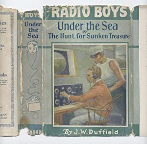 Radio Boys Under the Sea: Or, the Hunt for Sunken Treasure