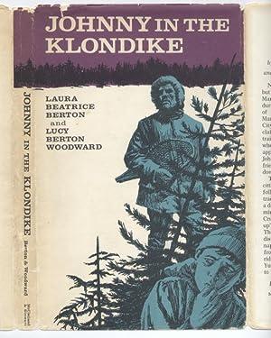 Johnny in the Klondike: Berton, Laura Beatrice