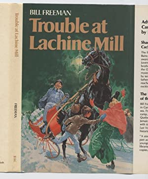 Trouble at Lachine Mill (Meg and John Bains Series) (Adventures in Canadian History)