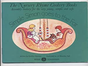 Simple Simon Goes to the Fair: a Nursery Rhyme Cookery Book