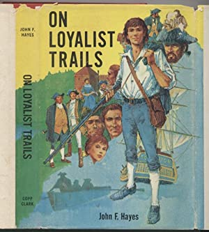 On Loyalist Trails: a Story About the United Empire Loyalists