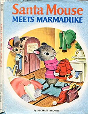 Santa Mouse Meets Marmaduke: Brown, Michael; Illustrated