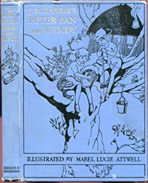 J. M. Barrie's Peter Pan & Wendy: Retold By May Byron for Boys and Girls, with the Approval of th...