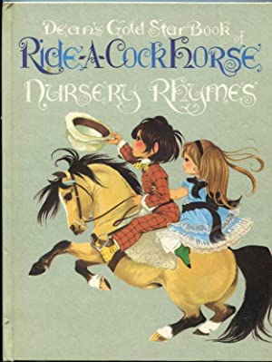 Ride-A-Cock Horse: Nursery Rhymes (Dean's Gold Star Book)