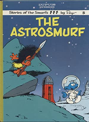 The Astrosmurf (Stories of the Smurfs; 5)