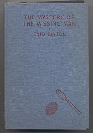 The Mystery of the Missing Man: Being The Thirteenth Adventure of the Five Find-Outers and Dog
