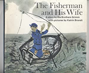 The Fisherman and His Wife: The Brothers Grimm,