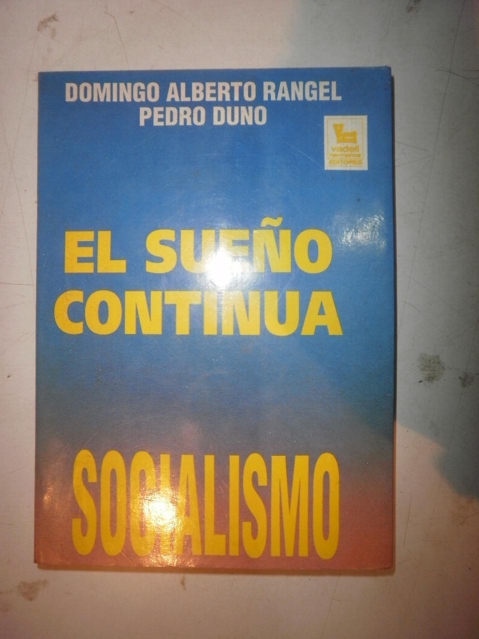 Socialismo El sueño continúa - RANGEL, Domingo Alberto; DUNO, Pedro