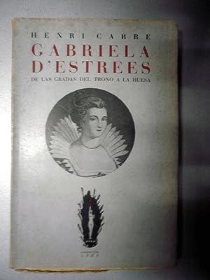 Gabriela D'estrees. De las gradas del trono: CARRE, Henri