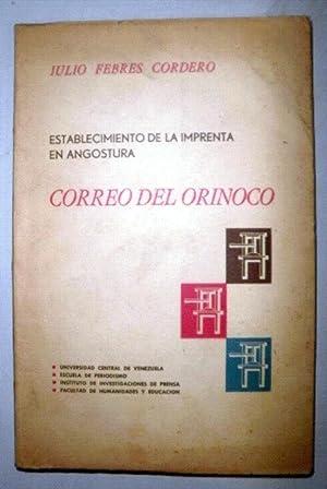 Establecimiento de la imprenta en Angostura. Correo: FEBRES CORDERO, Julio