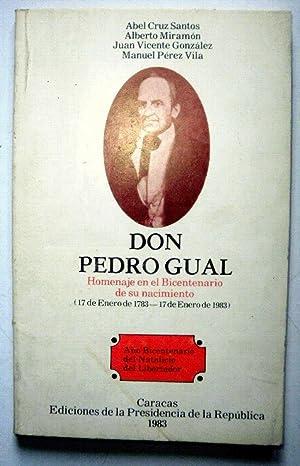 Don Pedro Gual. Homenaje en el Bicentenario: CRUZ SANTOS, Abel;